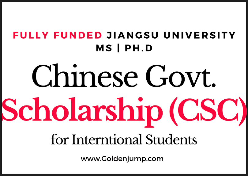 Fully Funded Chinese Govt. Scholarship (CSC) 2020 Jiangsu University Masters and Ph.D