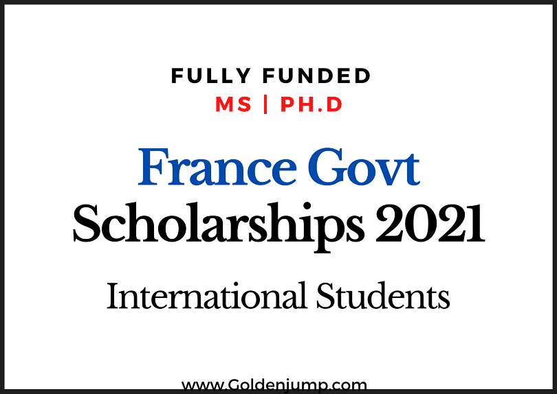 Fully Funded France Government Scholarships 2020-2021 for ...