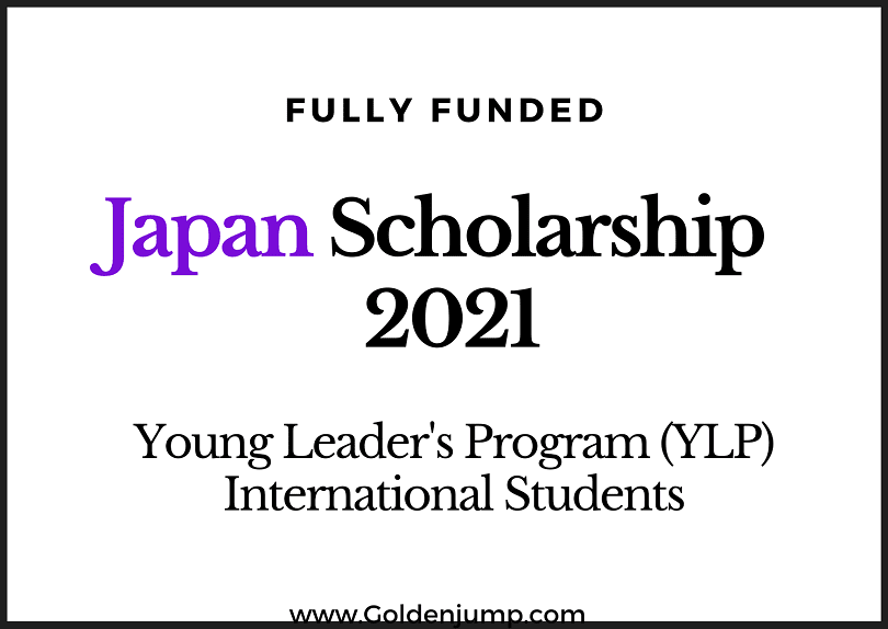 Fully Funded Japan Scholarship 2021 - Young Leader's Program (YLP)