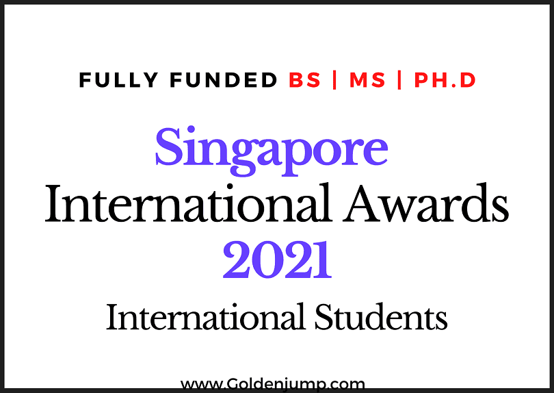 Fully Funded Singapore International Scholarships BS | MS | PhD - 2021