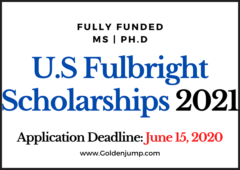 Fully Funded U.S Fulbright Masters and PhD Scholarships 2021