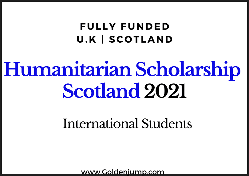 Scotland Humanitarian Scholarship 2020-2021 for International Students