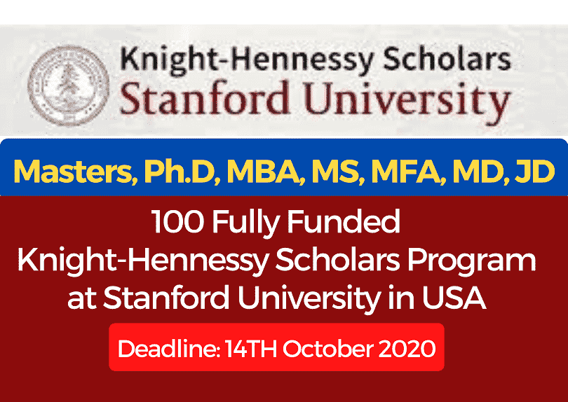 Fully Funded Stanford University Knight-Hennessy Scholarships 2021 United States