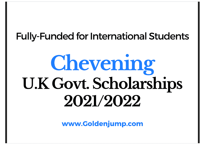 Fully-Funded Chevening Scholarships 2021-2022 for International Students in any UK university